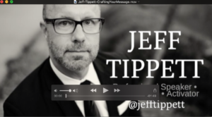 Click now to watch Jeff Tippett discuss crafting your message
